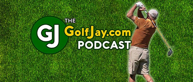 GOLFJAY.COM PODCAST: Team golf on the PGA Tour & playing from the rough